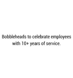 text: Bobbleheads to celebrate employees with 10+ years of service